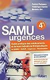 Samu urgences : Guide pratique des médicaments et leurs indications thérapeutiques