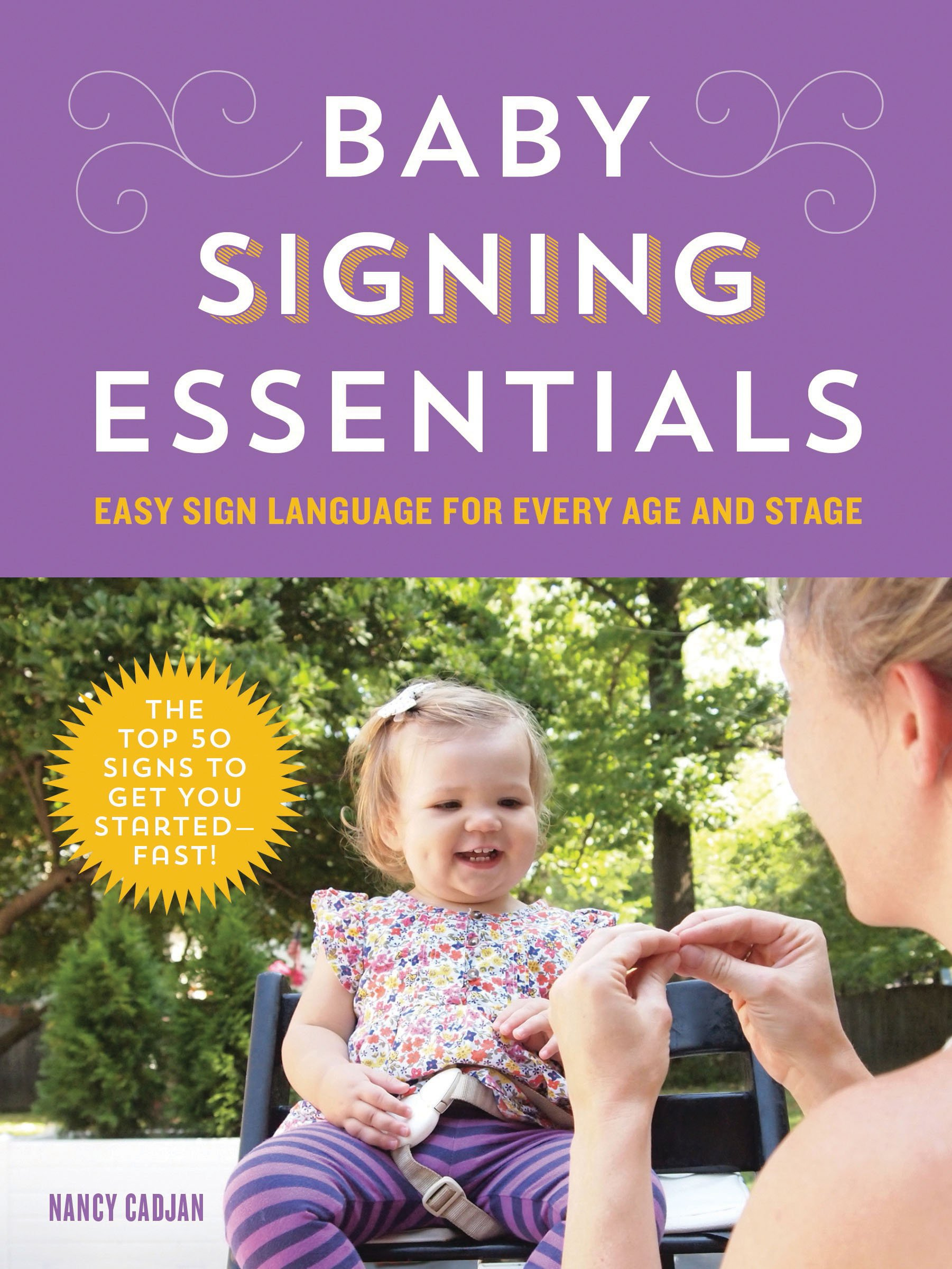 Read Online Baby Signing Essentials: Easy Sign Language for Every Age and Stage pdf epub
