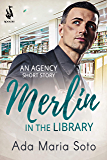 Merlin in the Library: An Agency Short Story (The Agency Book 2)