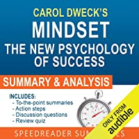 Mindset: The New Psychology of Success by Carol Dweck: An Action Steps Summary and Analysis