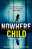 The Nowhere Child: The bestselling debut psychological thriller you need to read in 2019 (English Edition)