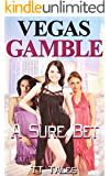 Vegas Gamble: A Sure Bet