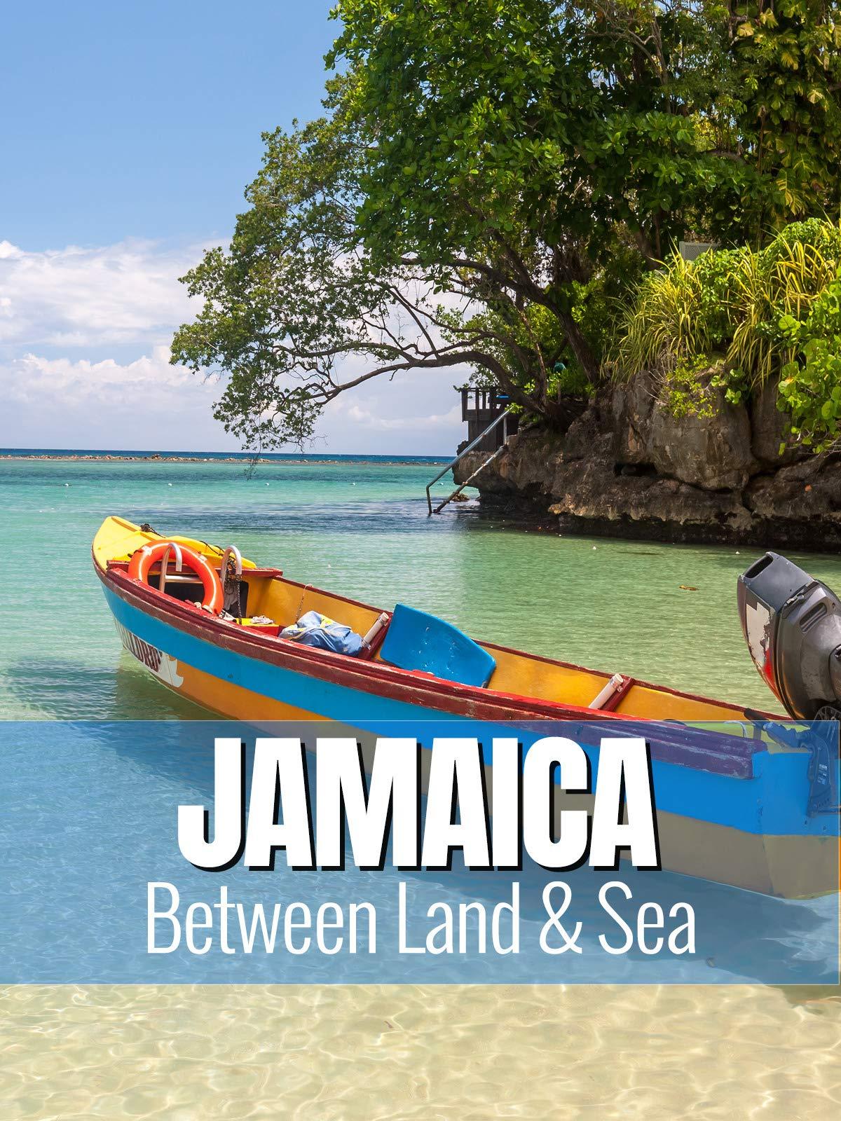 Jamaica - Between Land & Sea on Amazon Prime Video UK