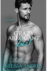 Crazy Arrogant Lust Kindle Edition
