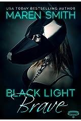 Black Light: Brave (Black Light Series Book 17) Kindle Edition