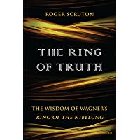 The Ring of Truth: The Wisdom of Wagner's Ring of the Nibelung book cover