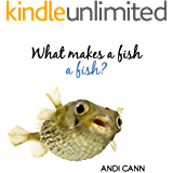 What Makes a Fish a Fish? (Animal Classes Book 4)