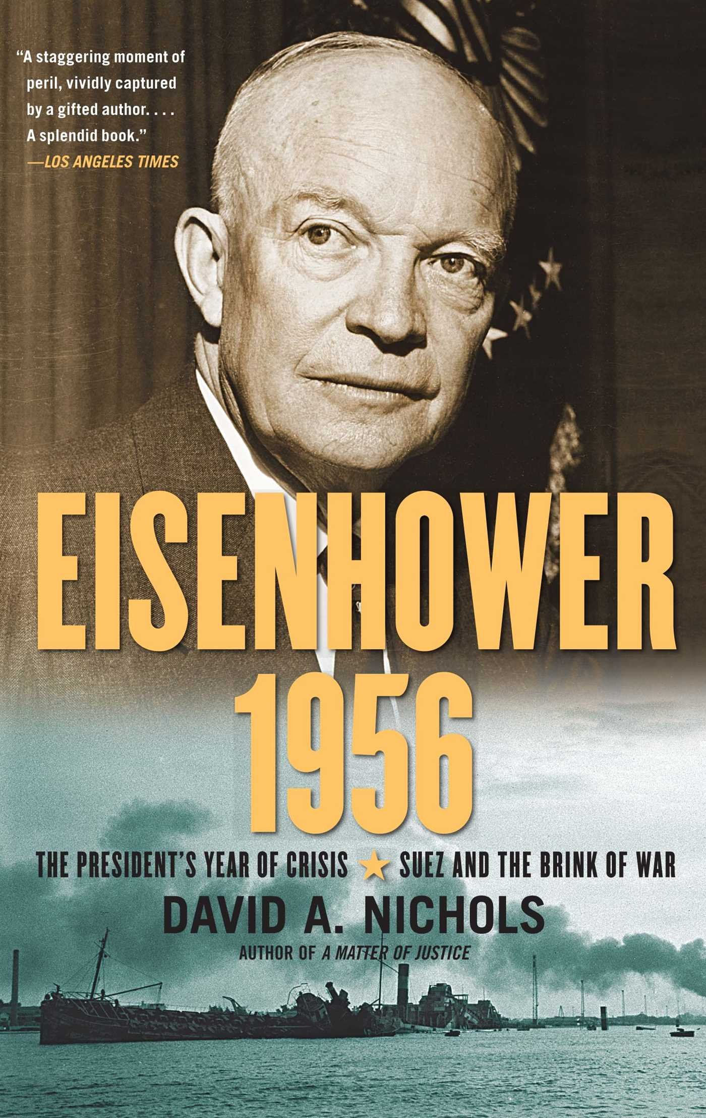 Eisenhower 1956: The President's Year of Crisis--Suez and the Brink of War ebook
