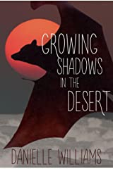 Growing Shadows in the Desert Kindle Edition