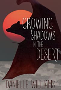 Growing Shadows in the Desert