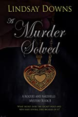 A Murder Solved (A Rogues and Rakehells Mystery Book 8) Kindle Edition