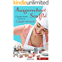 Ausgerechnet Soufflé (German Edition)