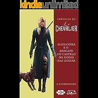 Le Chevalier: Alexandra e o resgate no Castelo do Ninho das Aguias (Crônicas do Le Chevalier Livro 3)