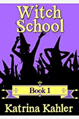 WITCH SCHOOL - Book 1 (Books for Girls - WITCH SCHOOL) Kindle Edition