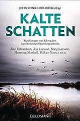 Kalte Schatten: Erzählungen von Schwedens berühmtesten Spannungsautoren - Åke Edwardson, Åsa Larsson, Stieg Larsson, Henning Mankell, Håkan Nesser u.v.a. (German Edition) Kindle Edition
