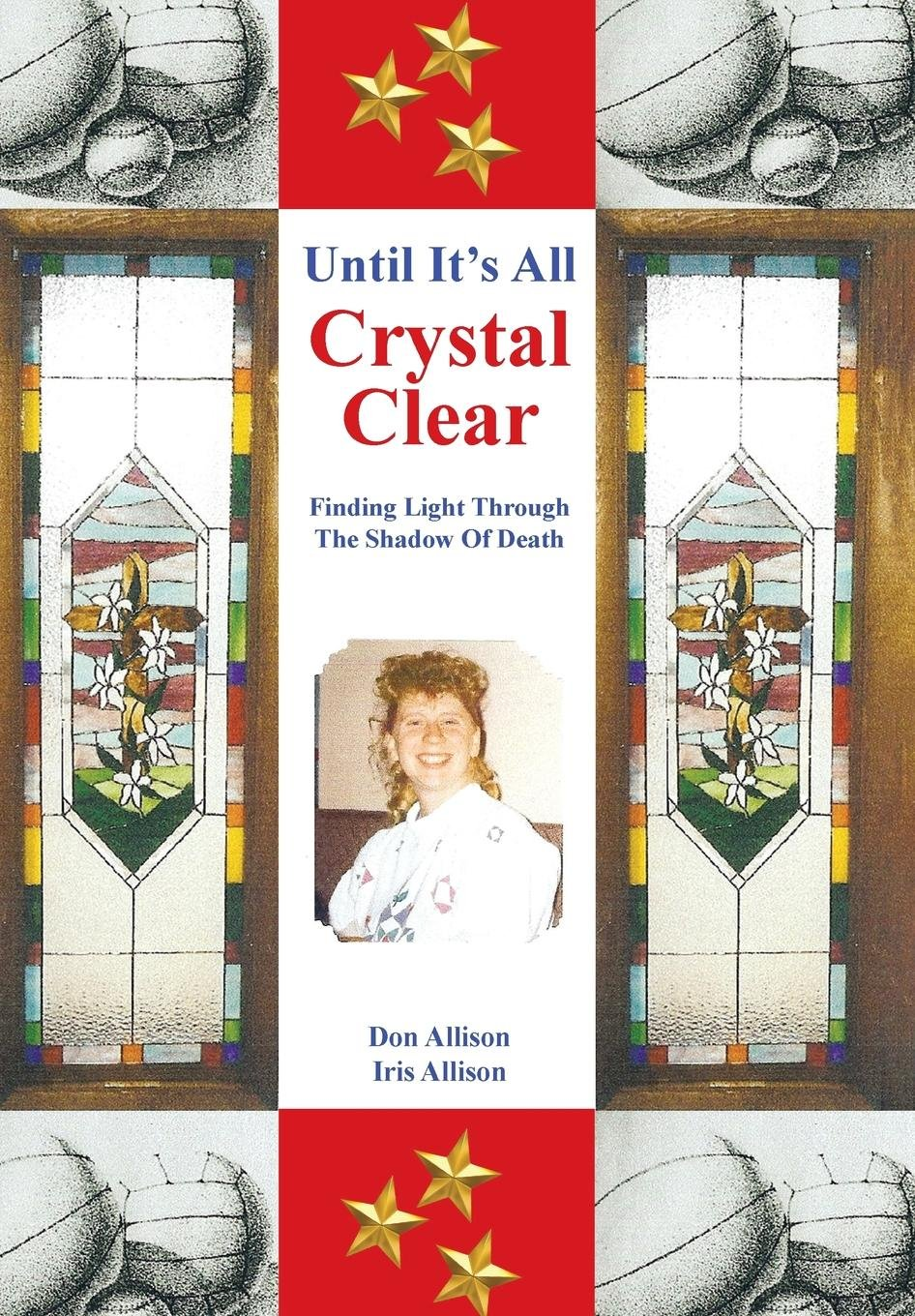 Until It's All Crystal Clear: Finding Light Through the Shadow of Death ebook