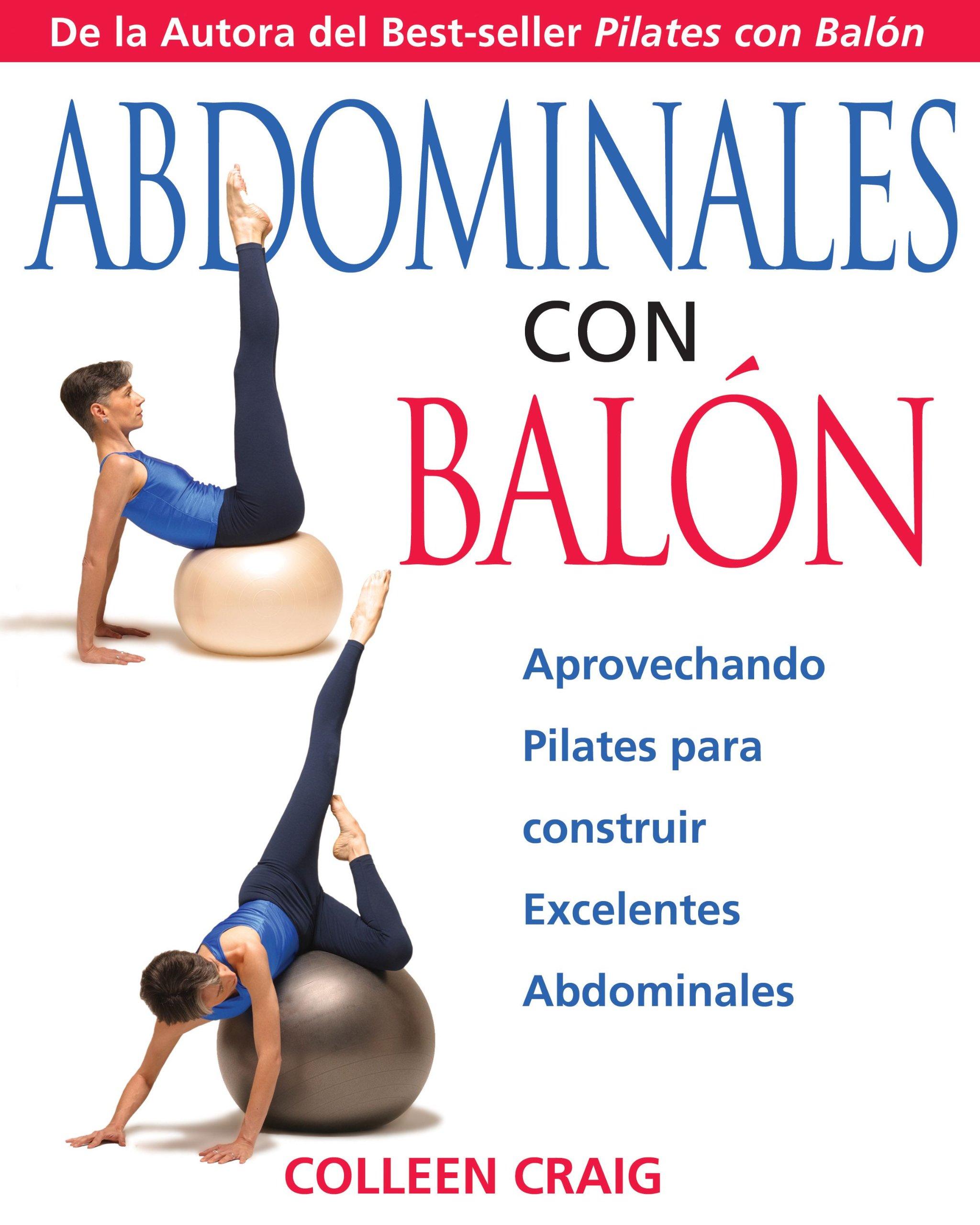 Abdominales con Balon: Aprovechando Pilates para construir ...