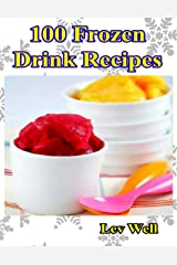 100 Frozen Drink Recipes Kindle Edition