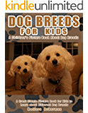 Dog Breeds For Kids: A Children's Picture Book About Dog Breeds: A Great Simple Picture Book for Kids to Learn about Different Dog Breeds