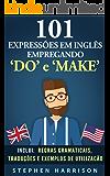 """101 Expressões Em Inglês Empregando """"Do"""" e """"Make"""""""