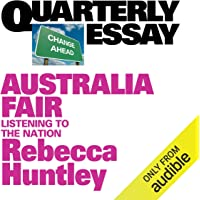 Quarterly Essay 73: Australia Fair: Listening to the Nation