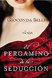 El Pergamino de la Seduccion: Una Novela (Spanish Edition)