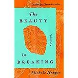 The Beauty in Breaking: A Memoir