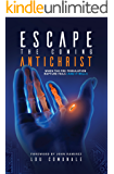 Escape the Coming Antichrist: - When the Pre-Tribulation Rapture Fails (and It will!)