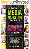Social Media Marketing Secrets + Instagram Marketing in 2019: Strategy 2 Manuscripts in 1, Instagram, Facebook, Youtube and Twitter in 2019 and Beyond , Advertising and SEO, Become an Influencer