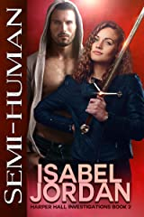 Semi-Human: (Snarky paranormal romance) (Harper Hall Investigations Book 2) Kindle Edition