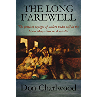 The Long Farewell: A history of the first migrations to Australia
