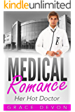 MEDICAL ROMANCE: Her Hot Doctor (Baily Mills Hospital Book 2, Medical Romance, Doctors, Contemporary Romance)