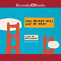 This Bridge Will Not Be Gray, Revised