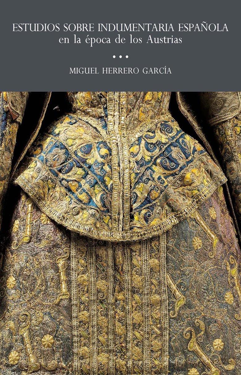 Estudios sobre indumentaria española en la época de los austrias ...