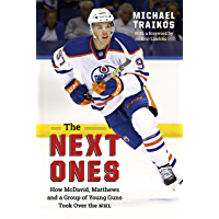 The Next Ones: How McDavid, Matthews and a Group of Young Guns Took Over the NHL