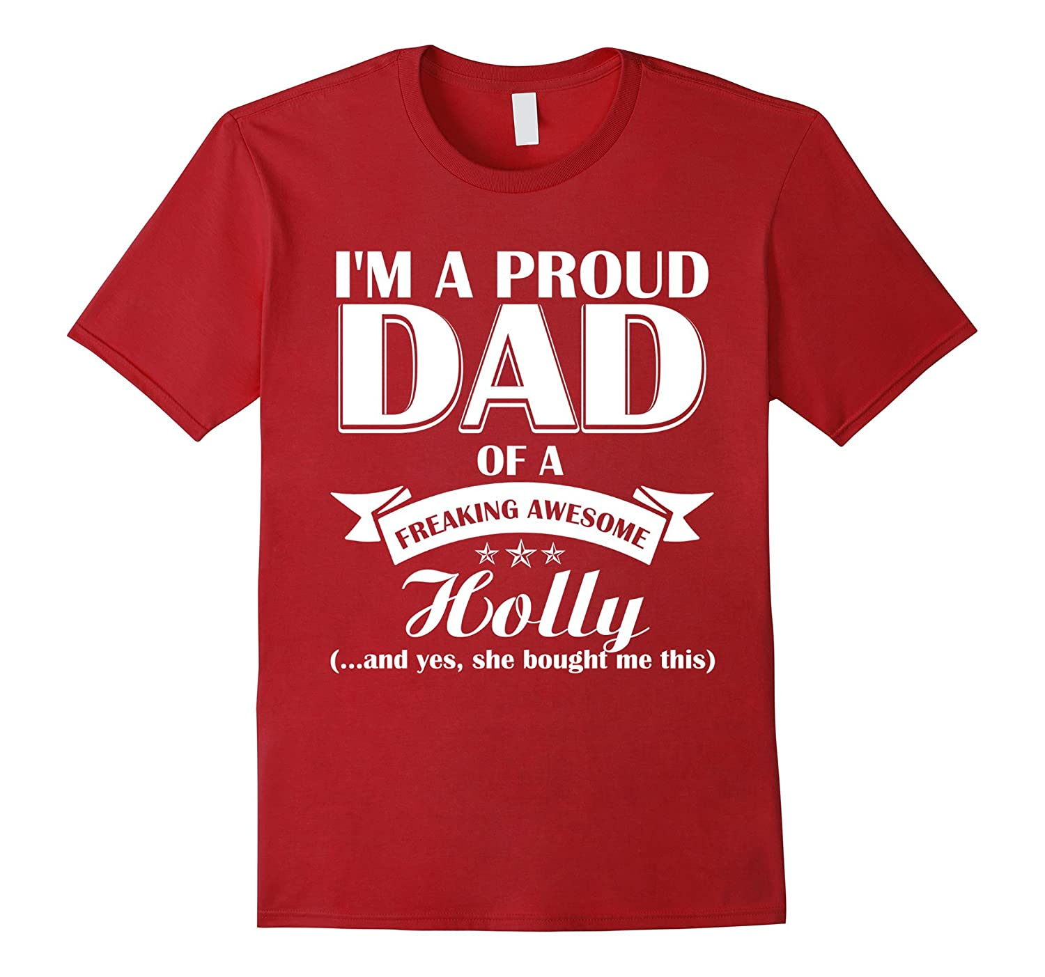 Im a proud Dad of a freaking awesome Holly- Fathers Day-Vaci