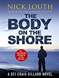 The Body on the Shore: An absolutely gripping crime thriller with a jaw-dropping twist (DCI Craig Gillard Crime Thrillers Book 2)