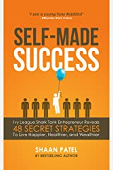 Self-Made Success: 48 Secret Strategies To Live Happier, Healthier, And Wealthier Kindle Edition
