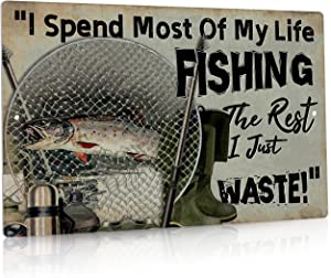 Putuo Decor Fishing Decor, Vintage Art Wall Sign for Lake House, Country Cottage, Bar, Man Cave, Garage, Gift for Man, Dad, 12x8 Inches Aluminum Metal Sign - I Spend Most of My Life Fishing