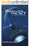 Swallow the Sky: A Space Opera