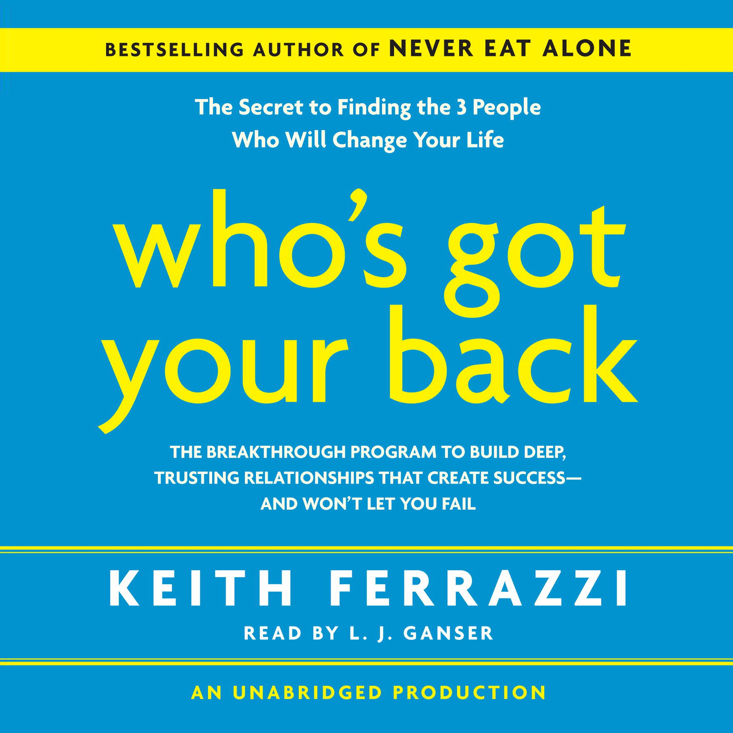 Who's Got Your Back: The Breakthrough Program to Build Deep, Trusting Relationships