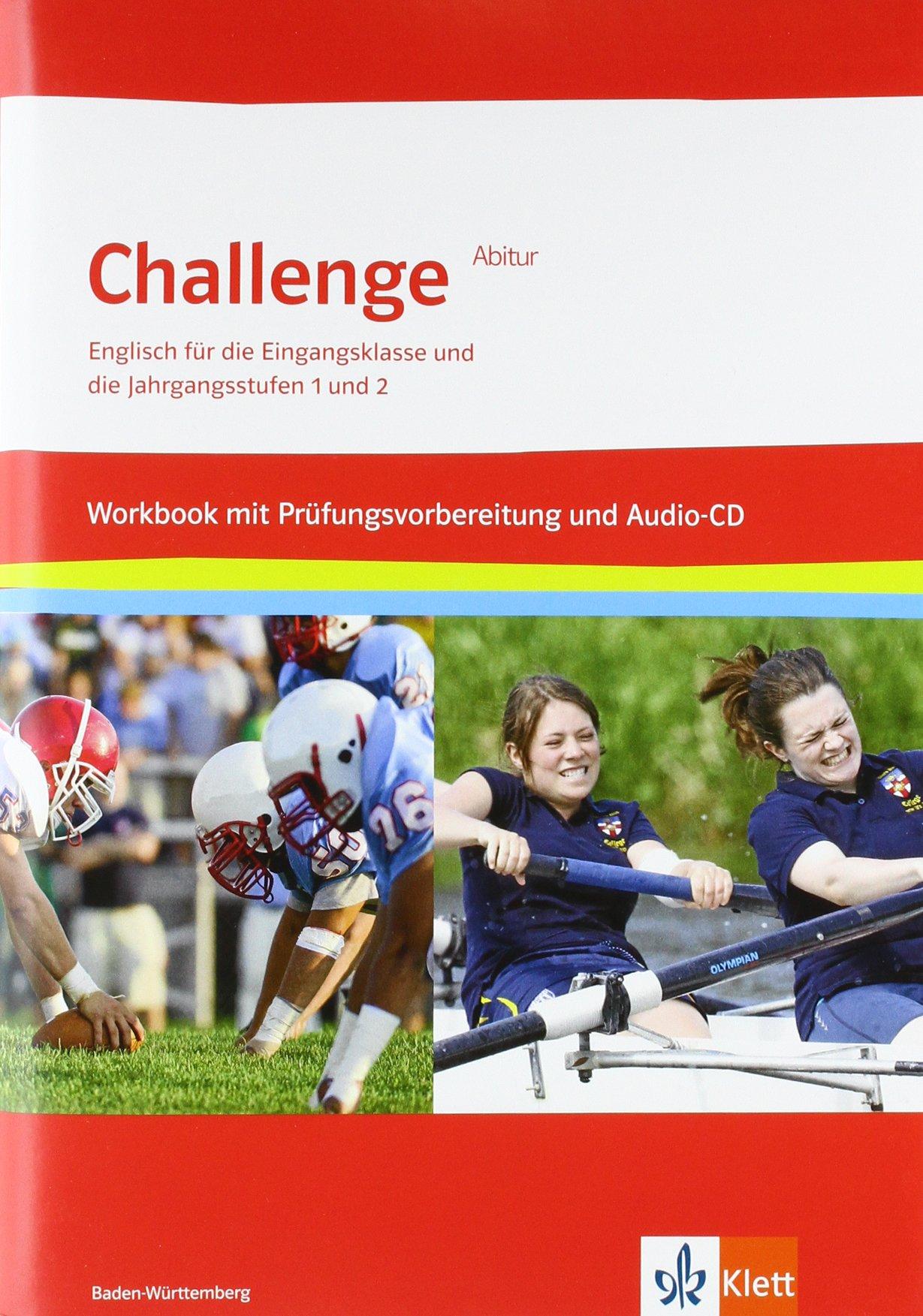 Challenge / Englisch für berufliche Gymnasien Baden-Württemberg ab 2011: Challenge / Workbook und EXAM TRAINING mit herausnehmbaren Lösungen und ... Gymnasien Baden-Württemberg ab 2011