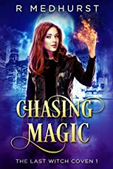 Chasing Magic: The Last Witch Coven Book 1 Kindle Edition