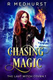Chasing Magic: The Last Witch Coven Book 1