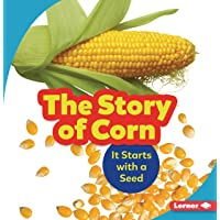 The Story of Corn: It Starts with a Seed