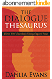 The Dialogue Thesaurus: A Fiction Writer's Sourcebook of Dialogue Tags and Phrases (English Edition)