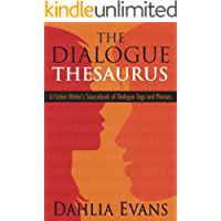 The Dialogue Thesaurus: A Fiction Writer's Sourcebook of Dialogue Tags and Phrases