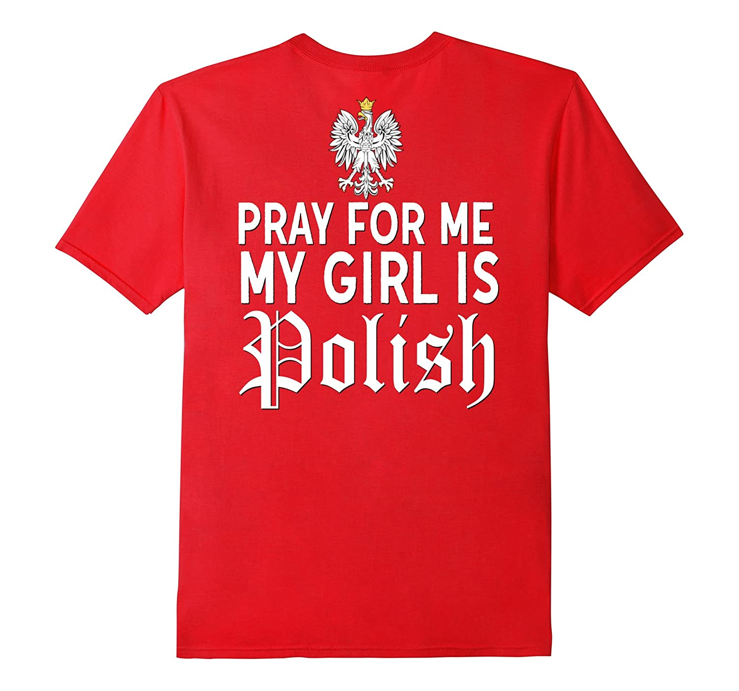 Funny Pray For Me My Girl Is Polish Shirt Girlfriend Dyngus-CD