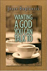 Wanting A God You Can Talk To Kindle Edition