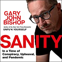 Sanity: In a time of Conspiracy, Upheaval and Pandemic